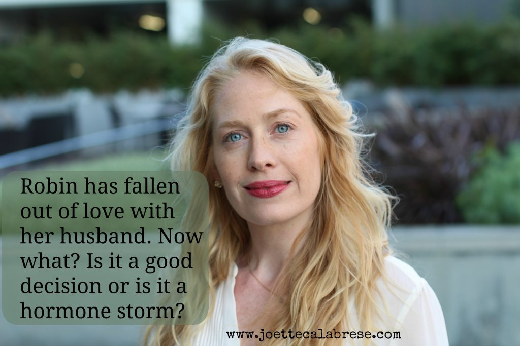 Robin has fallen out of love with her husband. Now what? Is it a good decision or is it a hormone storm? Read on to learn my take on what may be going on. Hint, hint: Think synthetic hormones gone a muck. Then discover what homeopathy has to offer and my new on-line course, Feminopathy: How YOU Can Correct Female Ailments Using safe, Inexpensive and Effective Homeopathy.