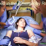 The Day I Lied to My Emergency Room Doctors … Part II