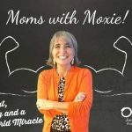 Podcast 36 – Moms with Moxie: Strep Throat, Note-taking and a Disney World Miracle