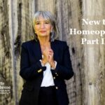 Podcast 37 – New (and Not So New) to Homeopathy Part III