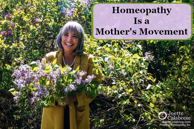 Homeopathy is a Mother's Movement! Joette Calabrese