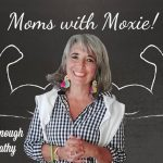 "Podcast 52 – Moms with Moxie: ""I Can't Get Enough of Homeopathy"""