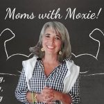 Podcast 56 – Moms With Moxie: From Learning to Leading
