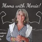 Podcast 60 – Moms with Moxie: Practice, Persistence and Practical Protocols