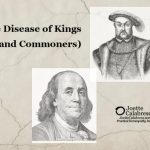 The Disease of Kings (and Commoners)