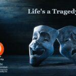 Podcast 69 – Life's a Tragedy