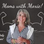 Podcast 71 – Moms with Moxie: And It's Only Been a Year!