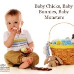 Baby Chicks, Baby Bunnies, Baby Monsters