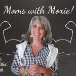 Podcast 72 – Moms with Moxie: Air Traffic Controller, Pilot and Homeopath