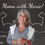 Podcast 83 – Moms with Moxie: Truly, Madly in Love with This Medicine