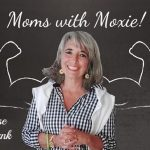 "Podcast 87 – Moms with Moxie: A ""Spouse with Spunk"""