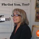 Podcast 92 – Flu Got You, Too?