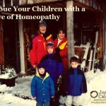 Imbue Your Children with a Love of Homeopathy