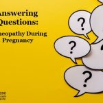 Answering Questions: Homeopathy During Pregnancy