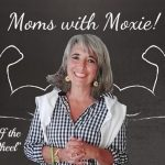 Podcast 108 – Moms with Moxie: Getting Off the Hamster Wheel