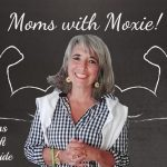 Podcast 109 – Moms with Moxie: Symptoms as a Gift and a Guide