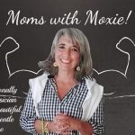 Podcast 111 – Moms with Moxie: A Conventionally Trained Physician Meets This Beautiful, Elegant, Gentle Medicine